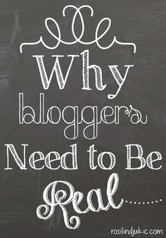 Why Bloggers Need to Be Real
