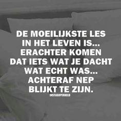 De moeilijkste les in het leven is ...