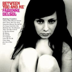 Between You And Me Fabienne Delsol | Format: MP3 Music, http://www.amazon.com/dp/B000UDN3NI/ref=cm_sw_r_pi_dp_s-7sqb1V4VHW6