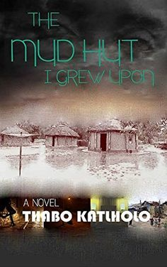 The Mud Hut I Grew Upon by Thabo Katlholo, http://www.amazon.com/dp/B00NL795PA/ref=cm_sw_r_pi_dp_pIcgub11C7S3E