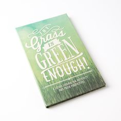 The Grass is Green Enough Journal Price $14.95