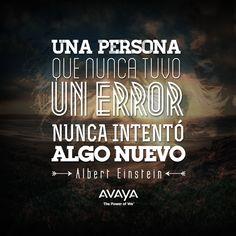 """""""Una persona que nunca tuvo un error, nunca intentó algo nuevo"""" Albert Einstein #Frases #Quotes #Avaya"""