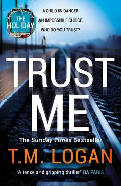 Buy Trust Me: Your next big thriller obsession - from the million copy Sunday Times bestselling author of THE HOLIDAY and THE CATCH by  T.M. Logan and Read this Book on Kobo's Free Apps. Discover Kobo's Vast Collection of Ebooks and Audiobooks Today - Over 4 Million Titles!