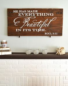 """""""He has made everything beautiful in its time"""" wood sign - Aimee Weaver Designs"""