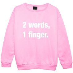 2 Words 1 Finger Sweater Jumper Funny Fun Tumblr Hipster Swag Grunge... ($22) ❤ liked on Polyvore featuring tops, hoodies, sweatshirts, sweaters, shirts, black, women's clothing, black top, punk sweater and grunge shirts