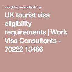 UK tourist visa eligibility requirements | Work Visa Consultants - 70222 13466