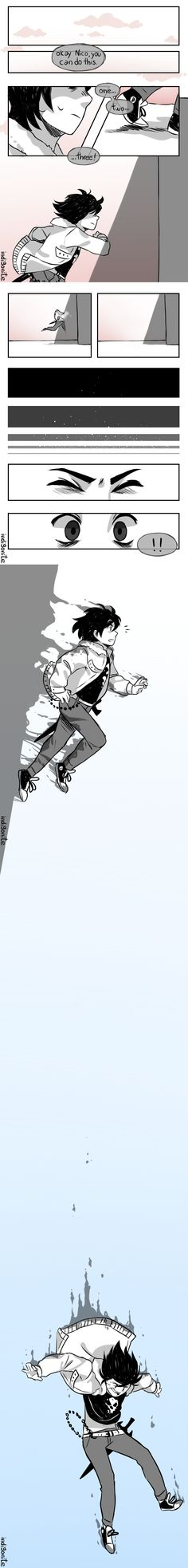 I wonder how many times Nico ended up on inconveniently high places when he was still learning how to shadow travel... Don't blame the boy, it's hard to concentrate