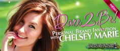 @iamchelseymarie - Dare 2 Be! Check out Chelsey Marie's New Radio Show on Branding on http://homebusinessradionetwork.com/