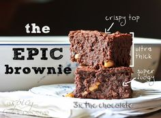 The BEST Brownie Recipe ever.