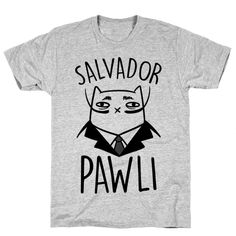 """Salvador Pawli - This punny art history inspired cat shirt reads, """"Salvador Pawli"""" and is a perfect shirt for any art history and cat lover alike! Show off your funny side in this surrealist painter tee! Art Teacher Outfits, Teacher Style, Teacher Shirts, Art Teacher Clothes, Pinup Art, Salvador, Design T Shirt, Shirt Designs, T Shirt World"""
