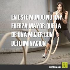 En este mundo no hay fuerza mayor que la de una mujer con determinación