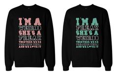 Funny Matching BFF Sweatshirts for Best Friends - Freak and Weirdo