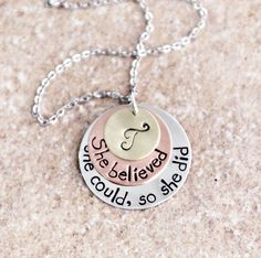 Inspirational Jewelry, Graduation Gift, She Believed She Could So She Did, Mixed Metals, Custom Hand Stamped Necklace by Debenadesigns on Etsy https://www.etsy.com/listing/165111194/inspirational-jewelry-graduation-gift