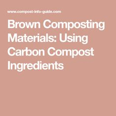 Brown Composting Materials Using Carbon Compost Ings