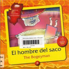 Cuenta la popular historia del hombre que se llevaba a los niños taviesos metidos en un saco. Edición bilingüe español/inglés.