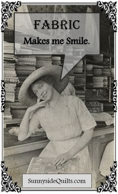 FABRIC Makes me Smile.  LIKE us on FaceBook:  www.facebook.com/SunnysideQuilts OR VISIT our STORE:  http://stores.ebay.com/SunnysideQuilts
