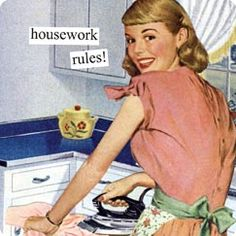 1950's housewife...housework rules