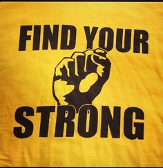 """I want to get """"find your strong"""" as my first tattoo for my cousin Blake who died of a rare bone cancer at 17 years old, but in a softer font and without the fist. """"Find your strong"""" was his motto when he was fighting the cancer."""