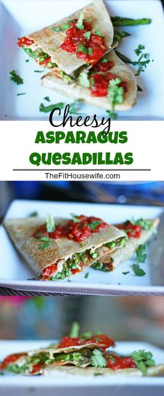 Cheesy Asparagus Quesadillas. A tortilla filled with asparagus, tomatoes, cheese and spices.