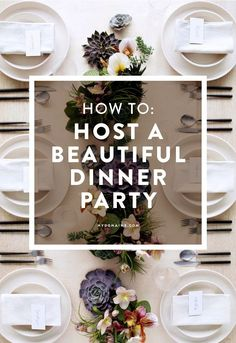Host a gorgeous dinner party with the help of this guide