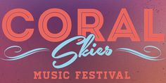 Coral Skies 2014 | The MFJ Music Festival Guide