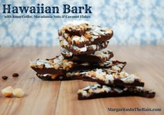 Hawaiian Bark with Kona Coffee, Macadamia Nuts and Coconut Flakes | MargaritasInTheRain.com #Valentines