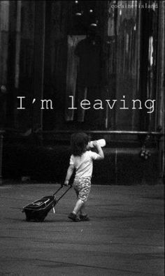 Im leaving~ Funny reminds me of funny story about my sister :)