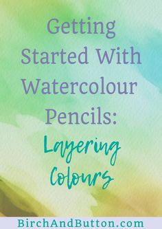 Layering watercolour pencils needn't be tricky. If you're getting started with watercolour pencils, let me show you the different effects you can achieve.
