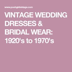 vintage wedding dresses bridal wear 1920s