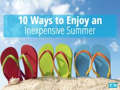 You don't need to spend money to enjoy your summer, here's 10 ways to save!