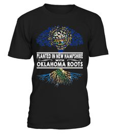 Planted in New Hampshire with Oklahoma Roots State T-Shirt #PlantedInNewHampshire