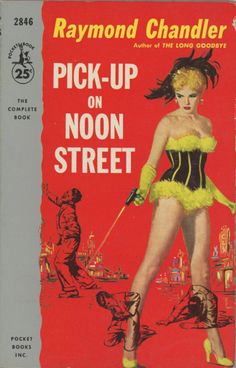 Raymond Chandler/ Pick-Up on Noon Street