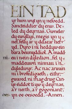 'Ein Tad': Gweddi'r Arglwydd gan Vera Law, 1923 / The Lord's Prayer in Welsh, Our father which art in heaven hallowed be thy name. Wales Uk, North Wales, Welsh Words, Welsh Sayings, Learn Welsh, Welsh Language, Welsh Dragon, Scottish Gaelic, Cymru