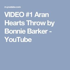 VIDEO #1 Aran Hearts Throw by Bonnie Barker - YouTube