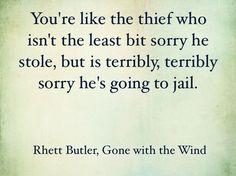 rhett butler quotes | Rhett Butler, Gone with the Wind