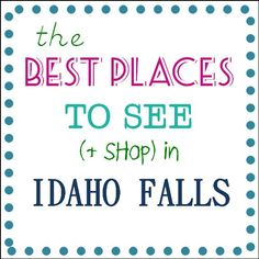 The best places to see, shop, visit, and do in Idaho Falls, Idaho.  #idaho #familyfun #roadtrip