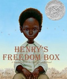 Henrys Freedom Box: A True Story from the Underground Railroad: Ellen Levine, Kadir Nelson: Non-fiction Picture Book. Boy named Henry mails himself to freedom. Teach about civil war history. Henrys Freedom Box, Kadir Nelson, Notice And Note, 5 April, July 28, Underground Railroad, This Is A Book, Mentor Texts, Children's Literature