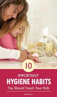 10 Important Hygiene Habits You Should Teach Your Kids