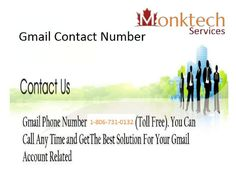 For Gmail Customer Care service, Call on Toll Free Gmail Contact Number 1-806-731-0132 and talk to our certified technician and Instant Gmail Customer Support service in USA and Canada.