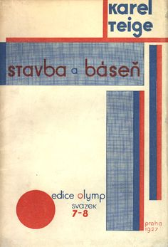 "Book and cover design by Karel Teige (1900-1951), ca. 1927, ""Stavba a básen"". #Czech_Avant_Garde"