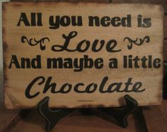 Rustic Wedding Sign All You Need is LOVE and maybe a Little CHOCOLATE candy Bar Sweets Table Treat Reception. $27.00, via Etsy.