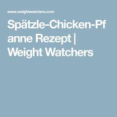 Spätzle-Chicken-Pfanne Rezept   Weight Watchers