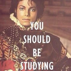 I know, but I´d rather look at you all day than study!! :) Honest truth! ;)