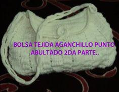 PARTE 2 DE 3: BOLSA TEJIDA A GANCHILLO EN PUNTO ABULTADO (PUFF).