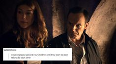 please ground your children until they learn to start talking to each other    Bobbi Morse, Phil Coulson    Headcanon Text Post    #fanedit #humor #meme