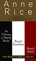 Sleeping Beauty Trilogy: The Claiming of Sleeping Beauty, Beauty's Punishment, Beauty's Release by Anne Rice - Powell's Books