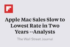 Apple Mac Sales Slow to Lowest Rate in Two Years --Analysts http://flip.it/nGyld
