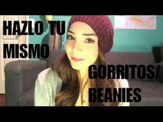 HAZLO TU MISMO: GORRITOS/ BEANIES!!!!