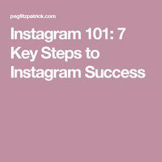 Instagram 101: 7 Key Steps to Instagram Success