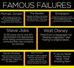 "Famous Failures - ""If you've never failed, you've never tried anything new."""